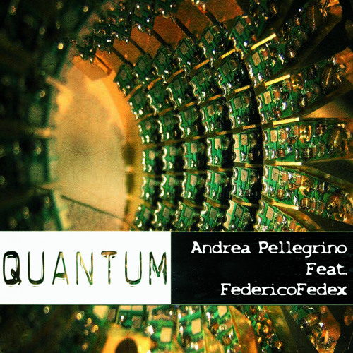 Quantum by Andrea Pellegrino ft FedericoFedex