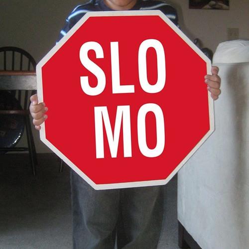 Feelin' Slomo Love