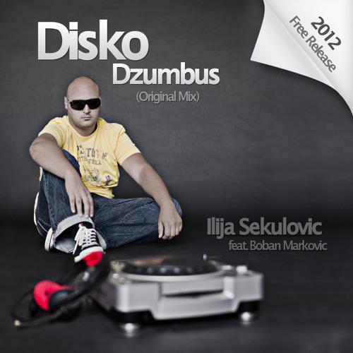Ilija Sekulovic feat Boban Markovic - Disko Dzumbus (Original Mix)