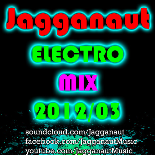 Jagganaut Electro Mix 2012/03