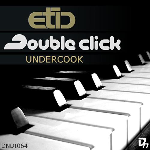ETIC VS DOUBLE CLICK - UNDERCOOK