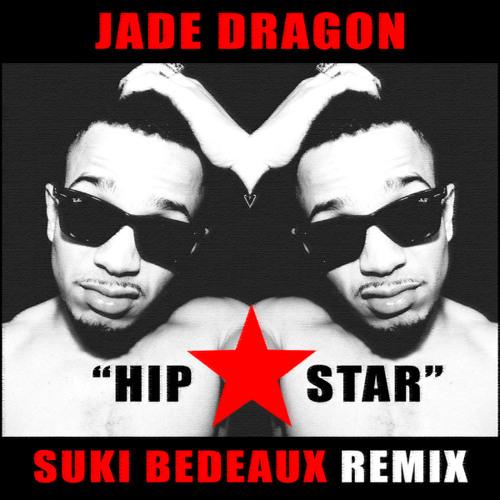 Jade Dragon 'Hip Star' (Suki Bedeaux Remix)