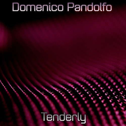 Domenico Pandolfo - Tenderly (Original Mix) PREVIEW [AVAILABLE ON iTUNES]