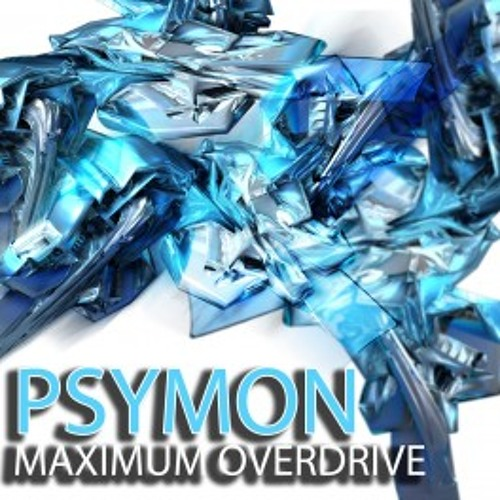 Psymon - Maximum Overdrive (Maximum Overdrive EP)