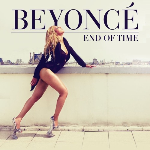 Beyoncé - End Of Time [Chezzter Remix]
