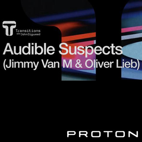 The Audible Suspects (Oliver Lieb + Jimmy Van M) Transitions March 1st Guest Mix