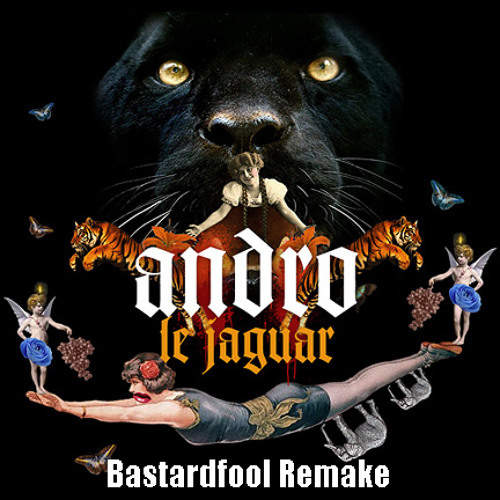 Andro - Le Jaguar (Bastardfool Remake)