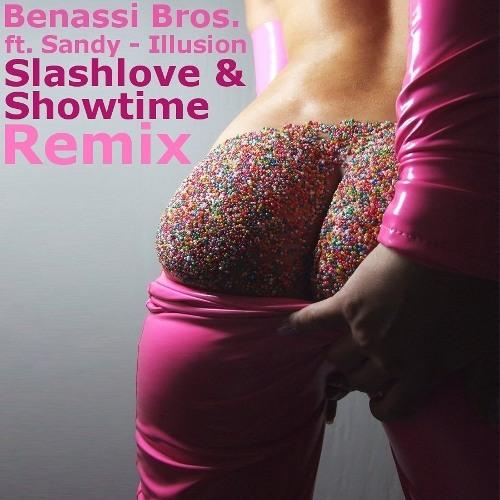 Benassi Bros. ft. Sandy - Illusion (Slashlove & Showtime Remix)