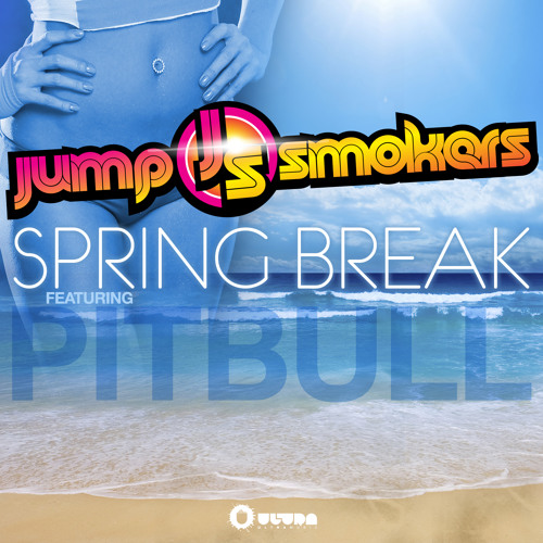 Jump Smokers feat. Pitbull - Spring Break *FREE DOWNLOAD*