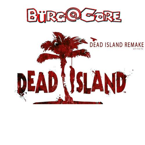Bürg@Core - Dead Island