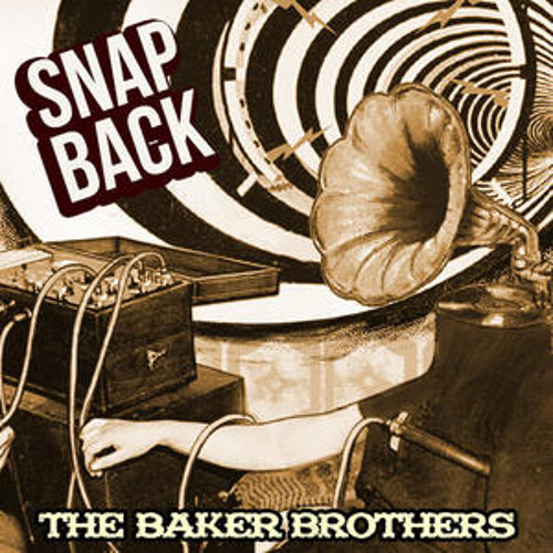 The Baker Brothers - Snap Back (The Metaphysics remix) [alternative download link]