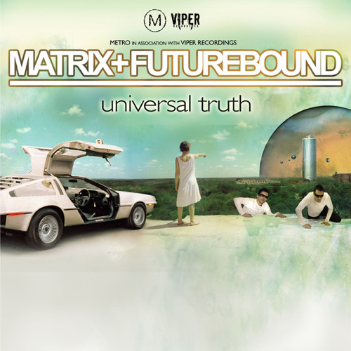 Matrix & Futurebound - Universal Truth