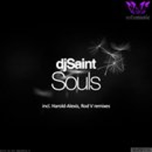 DjSaint - Souls (Harold-Alexis Remix)