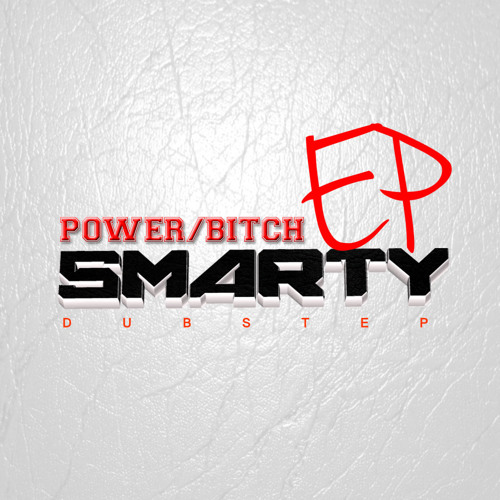 """Smarty - Bitch (Free Download on my Facebook Page under the tab """"Free Downloads"""")"""