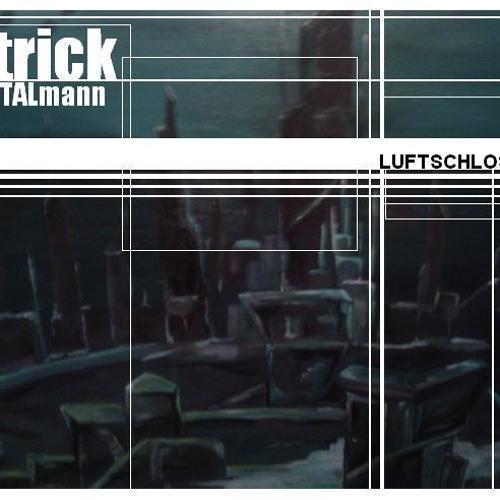 Patrick Talmann - Luftschloss (Elixiermode2011)