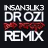 Bad Pitched - Insan3lik3 (Dr.Ozi Remix) // FREE