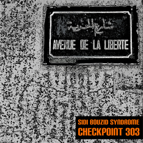 Sidi Bouzid Syndrome EP by Checkpoint 303   [Tun/Pal/Fr]