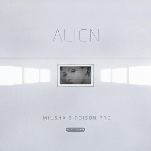 Hernan Cattaneo support: Poison Pro, Miusha - Alien (Kobana Remix)