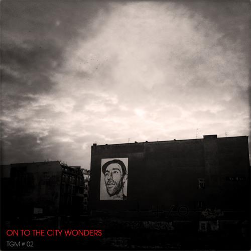 TGM#02 - On To The City Wonders