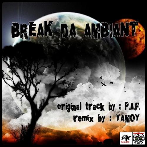 P.A.F & YAMOY - BREAK DA AMBIANT EP ★★Free Download on JAMENDO★★ - Link in description ..