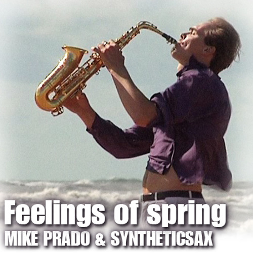 Syntheticsax & Mike Prado - Feelings of Spring (Extended Mix)