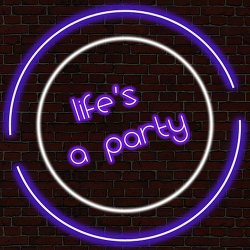 Life's A Party ( #NewSchool )