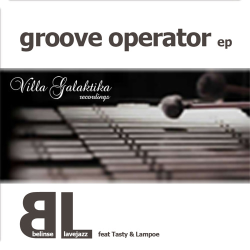 belinse & lavejazz - groove operator ep feat. tasty & lampoe