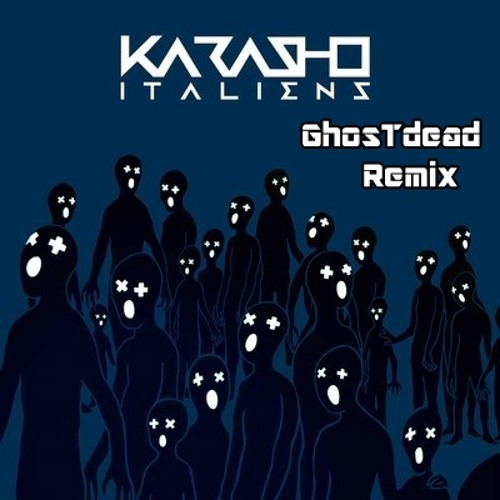 Karasho-It-Aliens(GhostDead Remix)