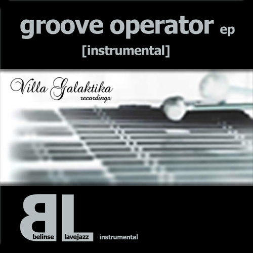 belinse & lavejazz - groove operator ep [instrumental]