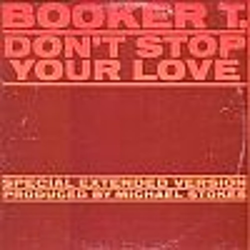 Booker T Jones --- Don't Stop Your Love - JMJ EDIT
