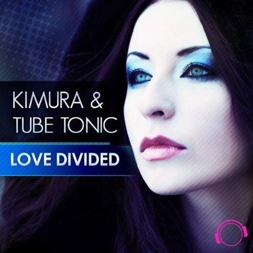 Kimura & Tube Tonic - Love divided (DJ Space Raven remix)