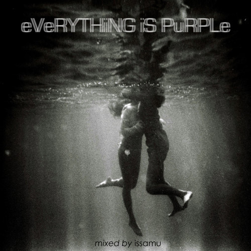 issamu - eVeRYTHiNG iS PuRPLe (mix)