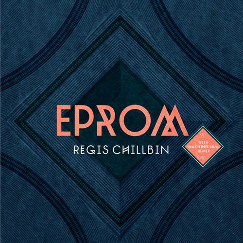 AA EPROM - Regis Chillbin (Machinedrum remix) [RWINALP001S]