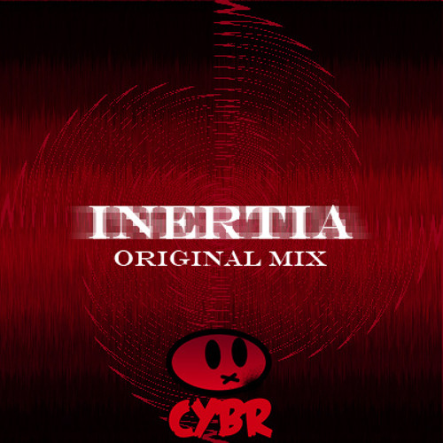 Cybr - Inertia (Original Mix)
