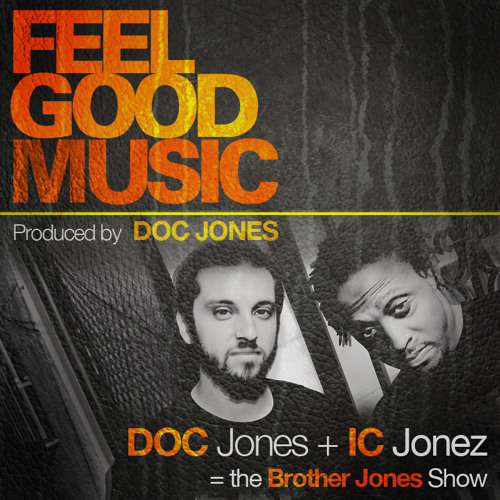 Doc Jones and IC Jonez - Feel Good Music (Produced by Doc Jones)
