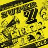 Jayceeoh Presents: Super 7 Vol. 5 Ft. JAZZY JEFF, REVOLUTION, Z-TRIP, VAJRA, GASLAMP KILLER, MICK