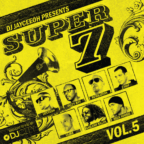 JAYCEEOH Presents 'SUPER 7 Volume 5' Ft. JAZZY JEFF, REVOLUTION, Z-TRIP, VAJRA, GASLAMP KILLER, MICK
