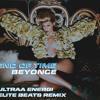 End of Time - Beyonce (Ultraa Energi Elite Beatz Mix)