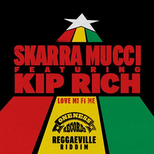 Preview: Skarra Mucci feat. Kip Rich-Love Mi Fi Me [Reggaeville Riddim /single out March 16th]