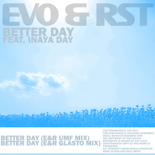 Evo & RST featuring Inaya Day-Better Day (E&R Glasto Mix)