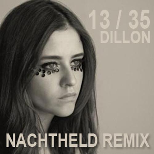 Dillon - Thirteen Thirtyfive (Nachtheld Remix)