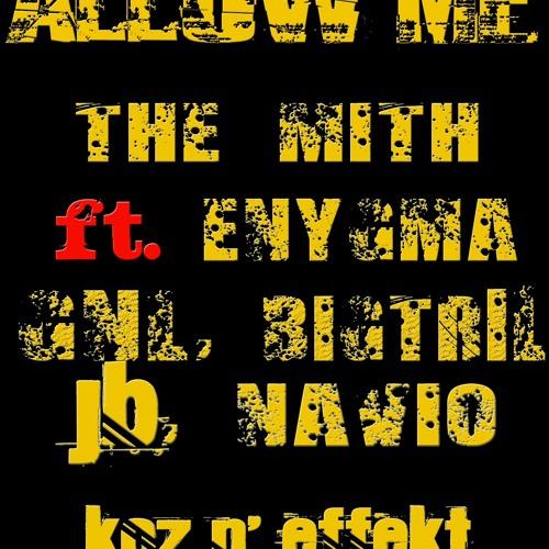 ALLOW ME - THE MITH, ENYGMA, GNL BIGTRIL, JB, NAVIO