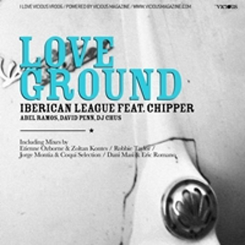 VR006 / The New Iberican League feat Chipper - Love Ground (Jorge Montia & Coqui Selection)