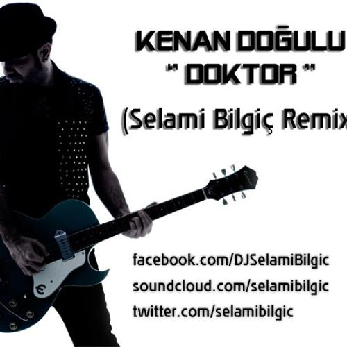 Kenan Dogulu - Doktor (Selami Bilgic Remix)