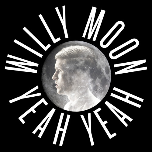 WILLY MOON 'YEAH YEAH'
