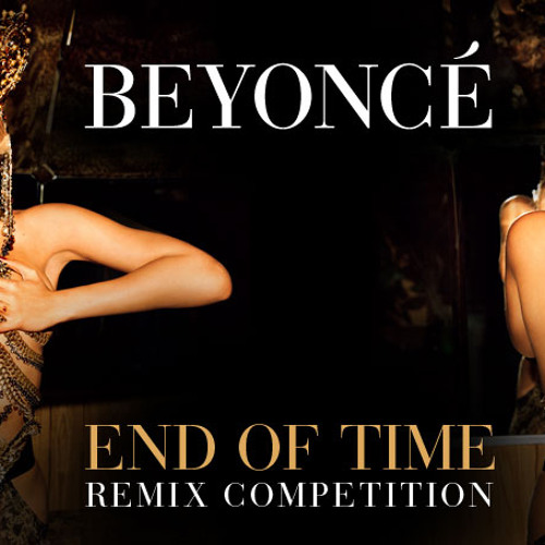 Beyonce - End Of Time (Cr!stian Blanco & Damien Staab Club Mix) - Remix Contest