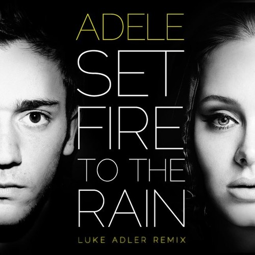 Adele - Set fire to the rain ( Luke Adler )