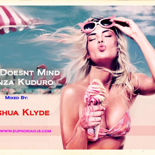 She Doesnt Mind Danza Kuduro - Joshua Klyde