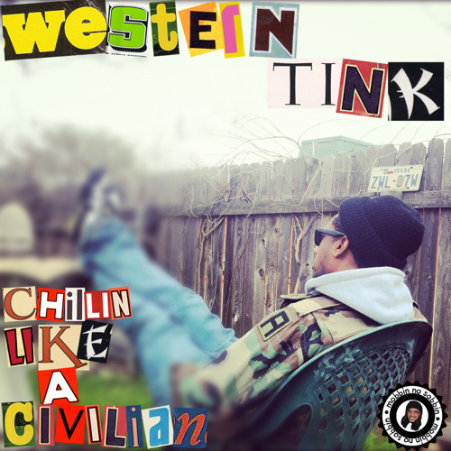 Western Tink's Chillin Like A Civilian Mixtape