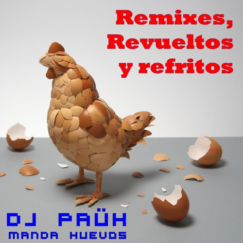 Remixes, revueltos y refritos (recopilado por Dj Paüh)